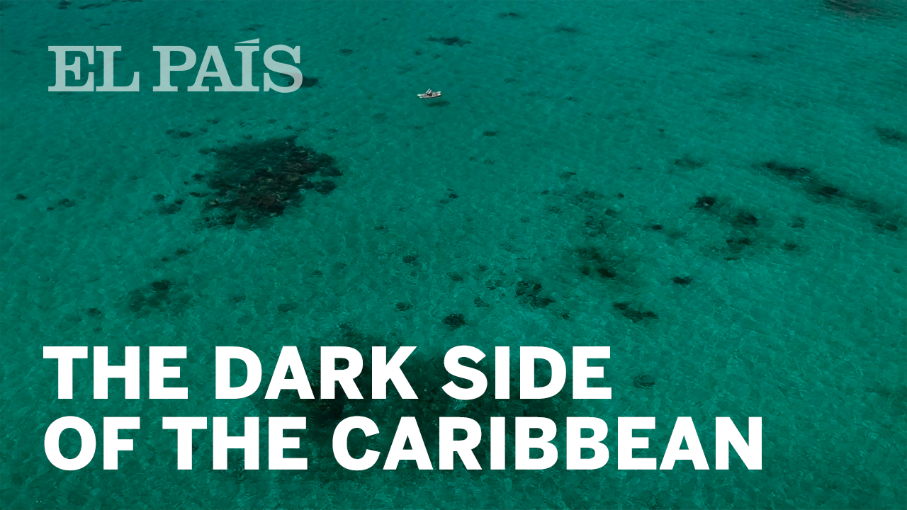 The dark side of the Caribbean | In English | EL PAÍS